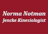Norma Notman-Jencke Kinesiologist