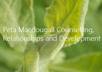 Peta Macdougall Counselling, Relationships and Development
