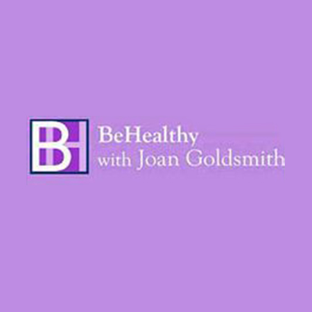Be Healthy with Joan Goldsmith